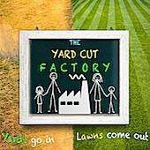 The Yard Cut Factory